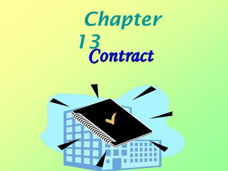 Chapter 13 Contract. Review Let's review what we learnt last time together!