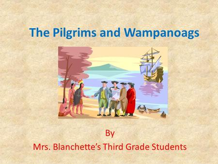 The Pilgrims and Wampanoags