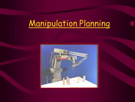 Manipulation Planning. In 1995 Alami, Laumond and T. Simeon proposed to solve the problem by building and searching a 'manipulation graph'.