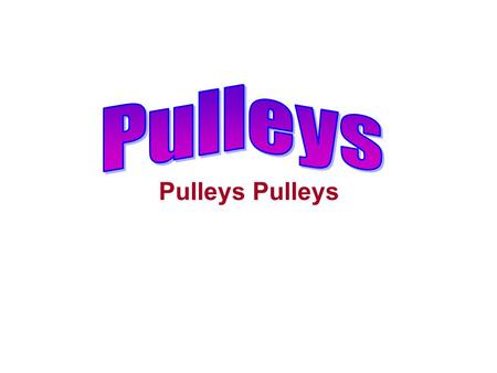 Pulleys. A pulley is a simple mechanical machine and consists of a wheel that turns readily on an axle. The wheel is usually grooved for a rope or a wire.