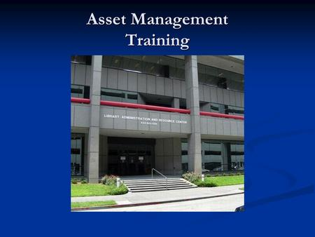 Asset Management Training. The purpose of Asset Management training is to provide instruction to Property Custodians, Business Managers, Department Heads,