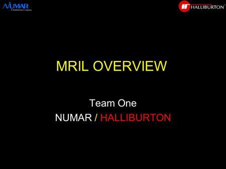 MRIL OVERVIEW Team One NUMAR / HALLIBURTON. Crucial Formation Evaluation Questions What is the storage capacity (  e and  t ) in a Complex Lithology.