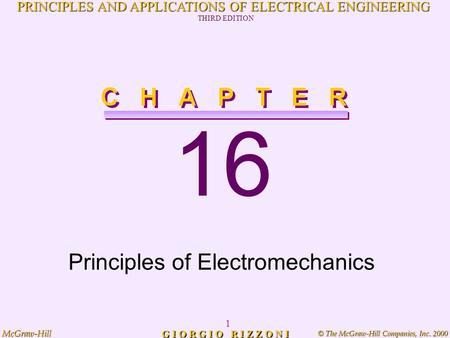 © The McGraw-Hill Companies, Inc. 2000 McGraw-Hill 1 PRINCIPLES AND APPLICATIONS OF ELECTRICAL ENGINEERING THIRD EDITION G I O R G I O R I Z Z O N I 16.