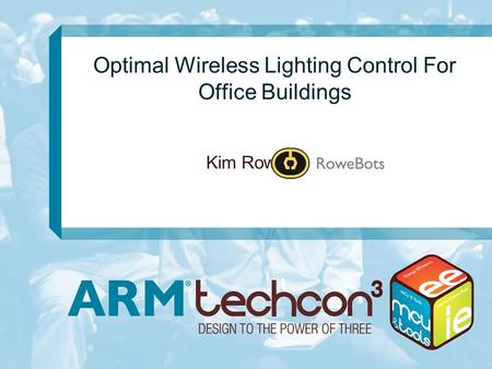 Optimal Wireless Lighting Control For Office Buildings Kim Rowe.