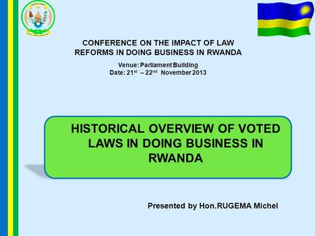 HISTORICAL OVERVIEW OF VOTED LAWS IN DOING BUSINESS IN RWANDA