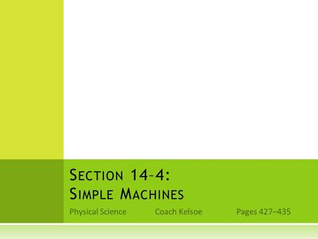 Section 14–4: Simple Machines