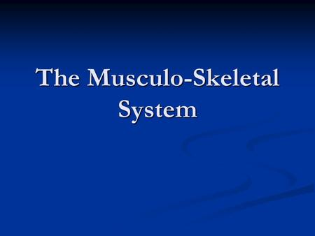 The Musculo-Skeletal System. Why Both? This system includes both skeletal and muscular systems because they need each other to function properly This.