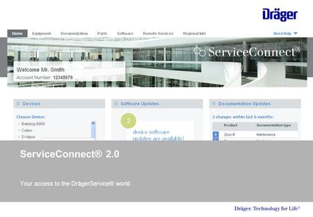 ServiceConnect® 2.0 Your access to the DrägerService® world.
