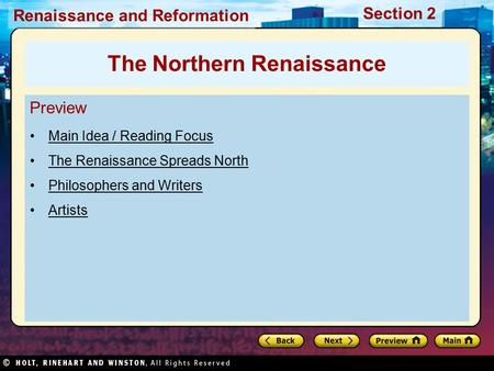 Renaissance and Reformation Section 2 Preview Main Idea / Reading Focus The Renaissance Spreads North Philosophers and Writers Artists The Northern Renaissance.
