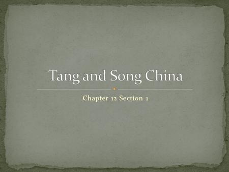 Tang and Song China Chapter 12 Section 1.