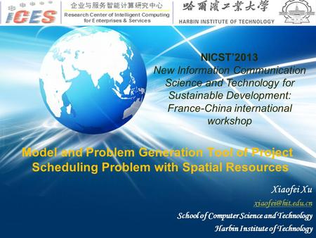 Xiaofei Xu School of Computer Science and Technology Harbin Institute of Technology Model and Problem Generation Tool of Project Scheduling.