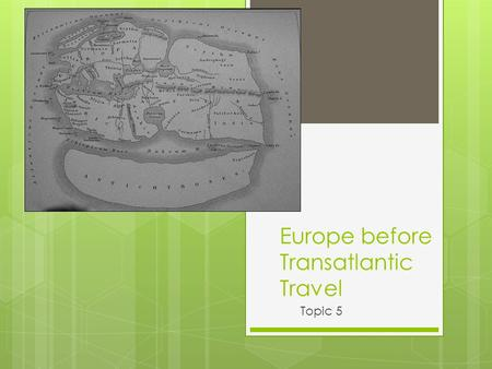 Europe before Transatlantic Travel