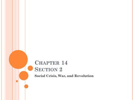 C HAPTER 14 S ECTION 2 Social Crisis, War, and Revolution.