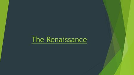 The Renaissance. Why?  Middle Ages Europe suffered from war and plague  Began to question the church  Taught you need to suffer during life for reward.