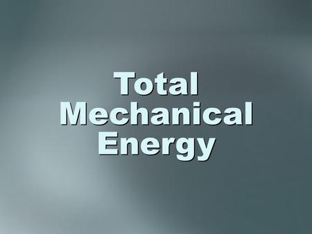 Total Mechanical Energy. state that something is conserved remain constant under certain conditions examples: TME, mass, electric charge, energy Conservation.