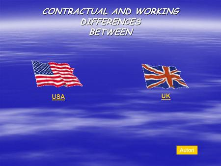 CONTRACTUAL AND WORKING DIFFERENCES BETWEEN USA UK Autori.