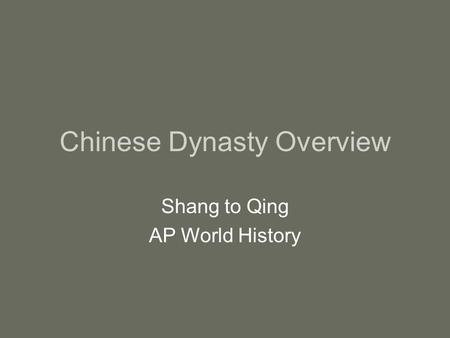 Chinese Dynasty Overview Shang to Qing AP World History.
