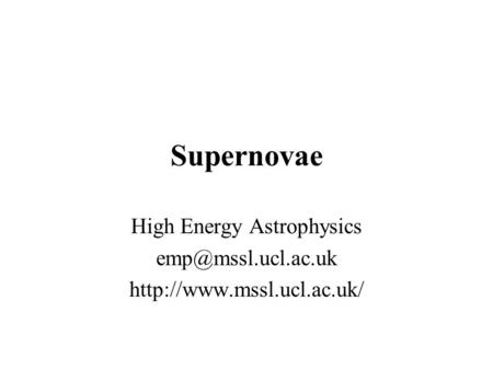Supernovae High Energy Astrophysics
