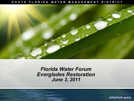 Florida Water Forum Everglades Restoration June 3, 2011.