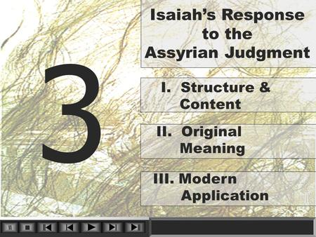 3 I. Structure & Content Isaiah's Response to the Assyrian Judgment II. Original Meaning III. Modern Application.