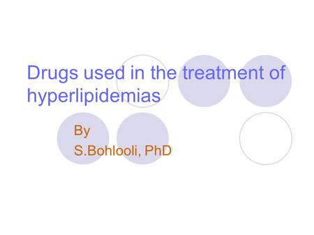 Drugs used in the treatment of hyperlipidemias