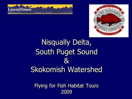 Nisqually Delta, South Puget Sound & Skokomish Watershed Flying for Fish Habitat Tours 2009.