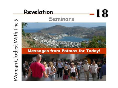 Woman Clothed With The Sun Messages from Patmos for Today! Revelation Seminars 18.