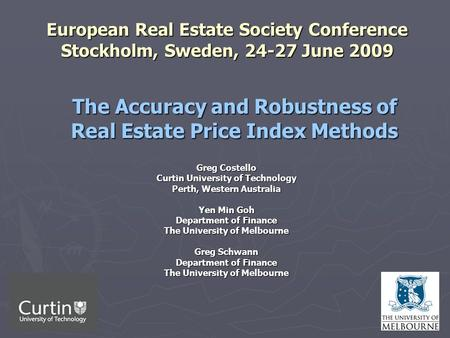 1 European Real Estate Society Conference Stockholm, Sweden, 24-27 June 2009 Greg Costello Curtin University of Technology Perth, Western Australia Yen.