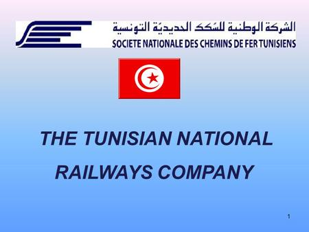 1 THE TUNISIAN NATIONAL RAILWAYS COMPANY. 2 SNCFT is the national railway of Tunisia and is under the direction of the Ministry of Transport. SNCFT was.