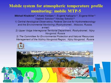 Mobile system for atmospheric temperature profile monitoring: mobile MTP-5 Mikhail Khaikine 1), Arkady Koldaev 1), Evgene Kadygrov 1), Evgene Miller 1)
