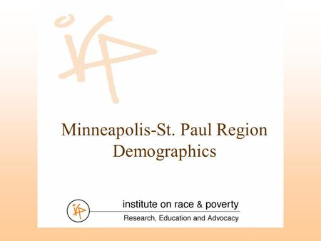 Minneapolis-St. Paul Region Demographics.
