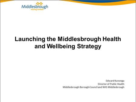 Launching the Middlesbrough Health and Wellbeing Strategy
