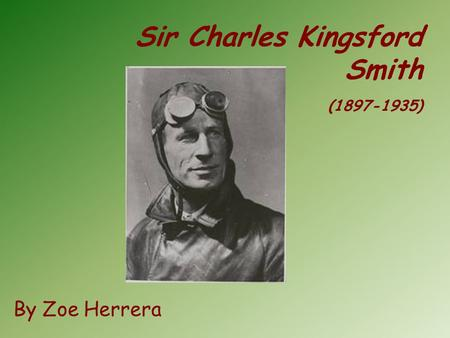 Sir Charles Kingsford Smith By Zoe Herrera (1897-1935)