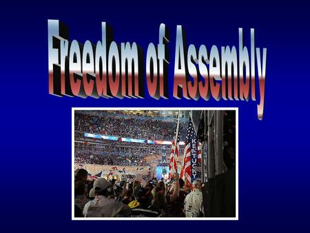 Freedom of Assembly.
