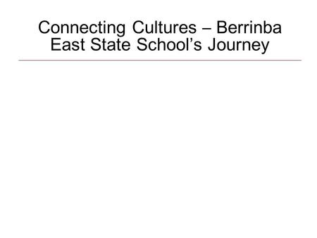 Connecting Cultures – Berrinba East State School's Journey