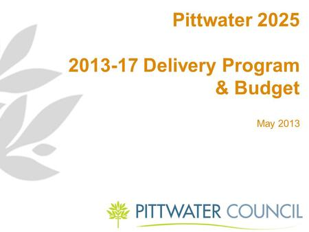 Pittwater 2025 2013-17 Delivery Program & Budget May 2013.