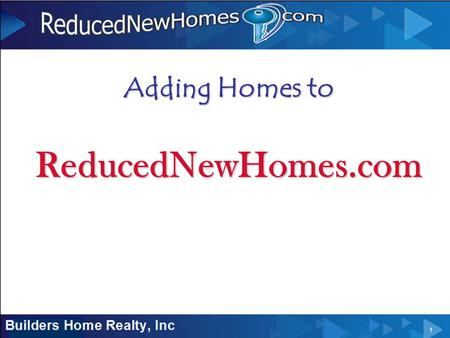 Adding Homes to ReducedNewHomes.com. Outline of Information  Address -  City – major city- either Houston, DFW, Austin or San Antonio  Zip Code – of.