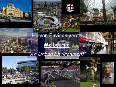 Human Environments Melbourne 'An Urban Environment'
