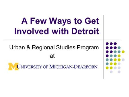 A Few Ways to Get Involved with Detroit Urban & Regional Studies Program at.
