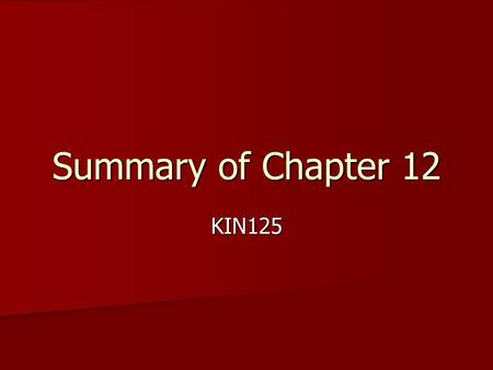 Summary of Chapter 12 KIN125. 1. Varsity Varsity.