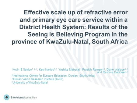 Effective scale up of refractive error and primary eye care service within a District Health System: Results of the Seeing is Believing Program in the.