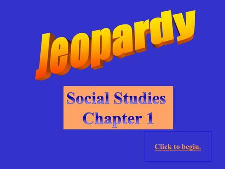 Click to begin. Click here for Final Jeopardy CommunitiesVocabulary 10 Point 20 Points 30 Points 40 Points 50 Points 10 Point 20 Points 30 Points 40.