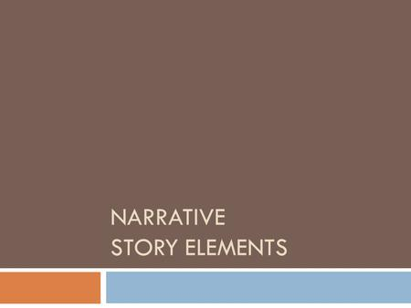 Narrative story elements