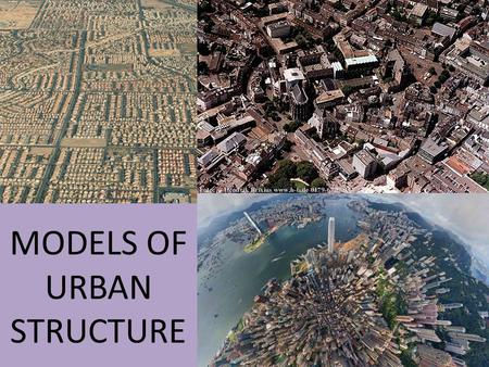 MODELS OF URBAN STRUCTURE.