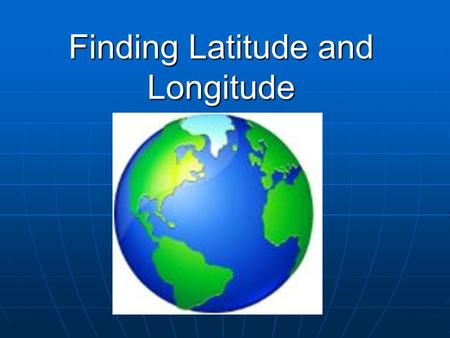 Finding Latitude and Longitude