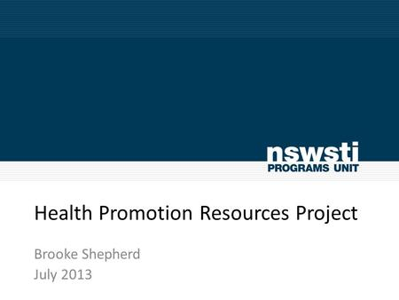 Health Promotion Resources Project Brooke Shepherd July 2013.