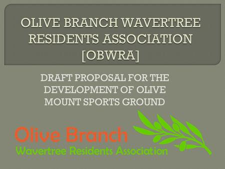 DRAFT PROPOSAL FOR THE DEVELOPMENT OF OLIVE MOUNT SPORTS GROUND.