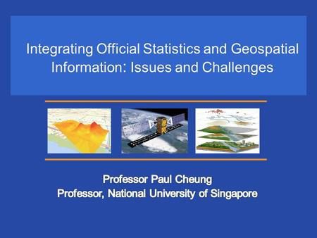 Integrating Official Statistics and Geospatial Information : Issues and Challenges.