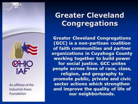 Greater Cleveland Congregations Greater Cleveland Congregations (GCC) is a non-partisan coalition of faith communities and partner organizations in Cuyahoga.