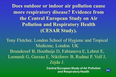 Does outdoor or indoor air pollution cause more respiratory disease? Evidence from the Central European Study on Air Pollution and Respiratory Health (CESAR.